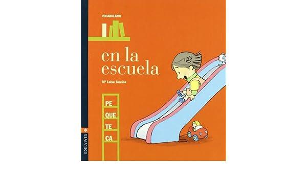 En la escuela (Pequeteca): Amazon.es: Torcida Álvarez, Mª Luisa, Torcida Álvarez, Mª Luisa: Libros