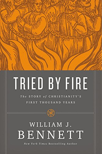 B.E.S.T Tried by Fire: The Story of Christianity's First Thousand Years PPT