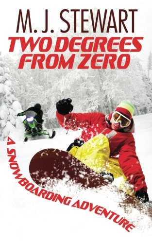 Two Degrees From Zero: A Snowboarding Adventure pdf