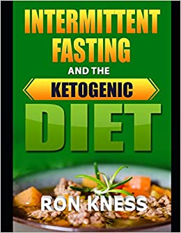Intermittent Fasting and the Ketogenic Diet: The One/Two ...