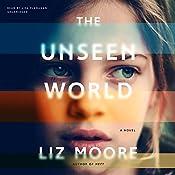 The Unseen World: A Novel | Liz Moore