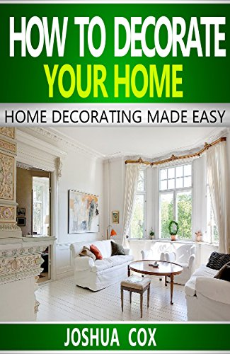 Amazon.com: Interior decorating: home decorating made easy, start ...