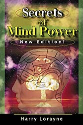 Secrets of Mind Power : Your Absolute, Quintessential, All You Wanted to Know, Complete Guide to Memory Mastery