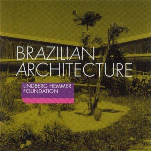 Brazilian Architecture by Lindberg Hemmer Foundation