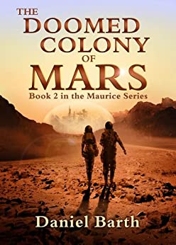 The Doomed Colony of Mars (The Maurice Series Book 2) by [Barth, Daniel]