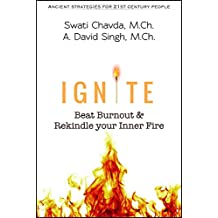 IGNITE: Beat Burnout & Rekindle your Inner Fire (Ancient Strategies for 21st Century People)