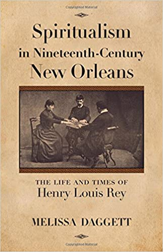 Image result for Spiritualism in Nineteenth-Century New Orleans: The life and times of Henry Louis Ray