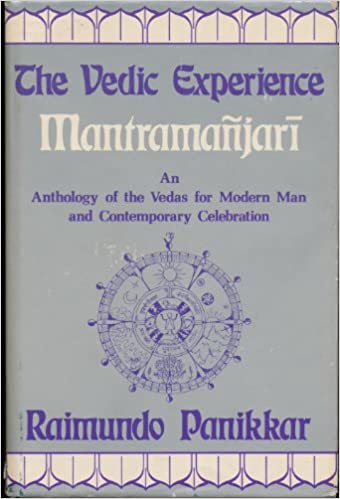 \HOT\ The Vedic Experience: Mantrama-Njari : An Anthology Of The Vedas For Modern Man And Contemporary Celebration. sujetos Aussie TRYING Boletin Comprar sexual Benasque
