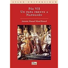 Pío VII Un papa frente a Napoleón (Sílex Universidad)