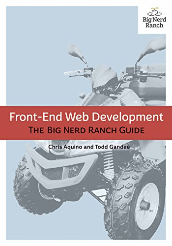 Front-End Web Development: The Big Nerd Ranch Guide (Big Nerd Ranch Guides) (Best Web Design Magazines)