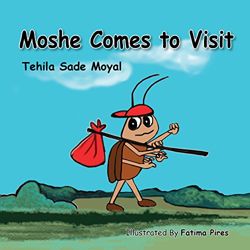 Moshe Comes To Visit by Tehila Sade Moyal ebook deal