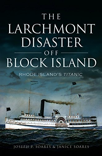 The Larchmont Disaster off Block Island: Rhode Island's Titanic