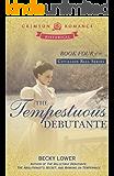 The Tempestuous Debutante (Cotillion Ball Book 4)