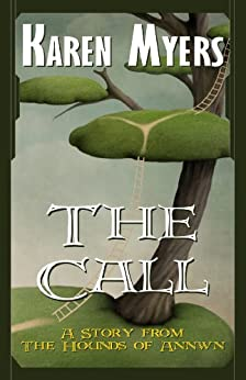 The Call - A Virginian in Elfland (The Hounds of Annwn short stories Book 1) by [Myers, Karen]