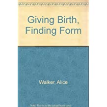 Giving Birth, Finding Form