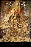 Art and Politics, Richard Wagner, 0803297742