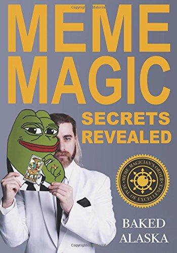 Meme Magic Secrets Revealed: Baked Alaska: 9780692878613