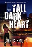 Tall Dark Heart: A Thrilling Detective Murder Mystery (PI Kowalski Book 2)