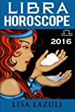 Libra Horoscope 2016 (Volume 7)