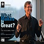 Rob Kapilow's What Makes It Great?, Volume 1: Beethoven's Appassionata Sonata | Rob Kapilow