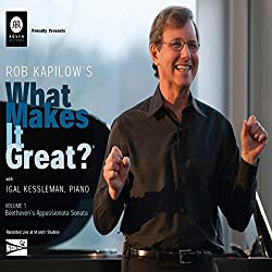Rob Kapilow's What Makes It Great?, Volume 1: Beethoven's Appassionata Sonata