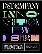Fast Company Innovation by Design: Creative Ideas That Transform the Way We Live and Work