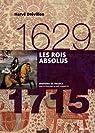 Les Rois absolus, 1630-1715 par Drévillon