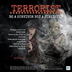 Terrorist: Be a Survivor Not a Statistic | Sarah Connor