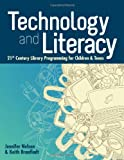 img - for Technology and Literacy: 21st Century Library Programming for Children and Teens (Ala Editions Special Report) book / textbook / text book
