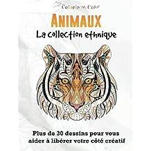 Animaux: La Collection Ethnique (Cahier de coloriage pour adulte)
