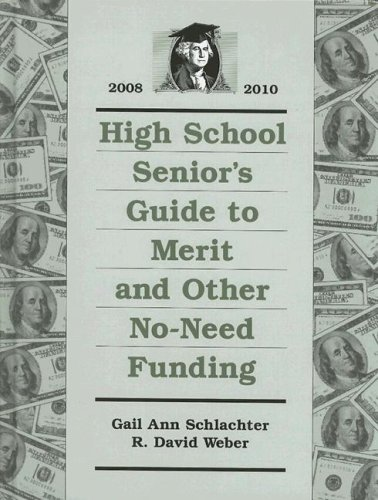 High School Seniors Guide to Merit and Other No-Need Funding 2008 - 2010