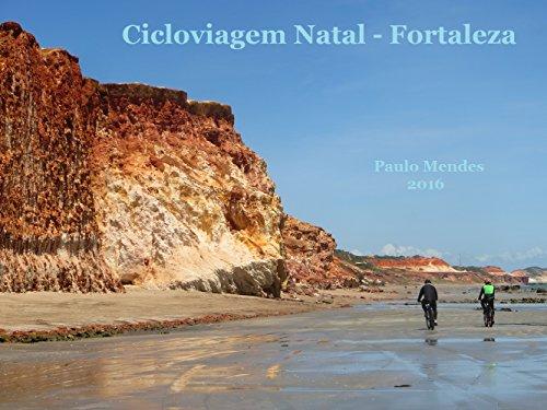 Cicloviagem Natal - Fortaleza (Portuguese Edition)