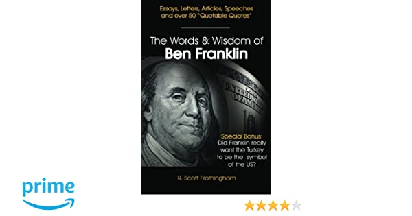 The Words And Wisdom Of Ben Franklin R Scott Frothingham
