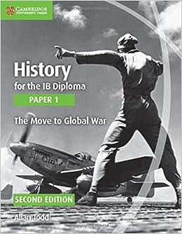 History For The Ib Diploma. Paper 1. Series Editor: Allan Todd. The Move To Global War por Allan Todd epub