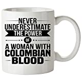 Never Underestimate COLOMBIAN Coffee Mug 11 Oz - Good Gifts for Girls - Unique Coffee Cup - Decor Decal Souvenirs Memorabilia