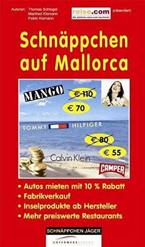 Schnäppchen auf Mallorca: Rabatte und Sparen Broschiert – 30. April 2007 Manfred Klemann Thomas Schlegel Unterwegs Verlag GmbH 3861124041
