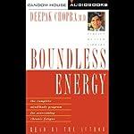 Boundless Energy: The Complete Mind/Body Program for Overcoming Chronic Fatigue | Deepak Chopra M.D.