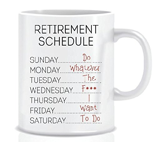 Coffee Retirement (RETIREMENT SCHEDULE: DO WHATEVER THE F*** I WANT TO DO Funny Coffee Mug with Quote - Mug Gift in Decorative Blue Ribbon Box - 11 oz - Gifts for Family, Friends, Coworkers - Both Sides Printed)