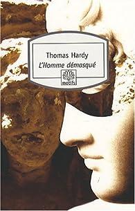 L'Homme démasqué par Thomas Hardy