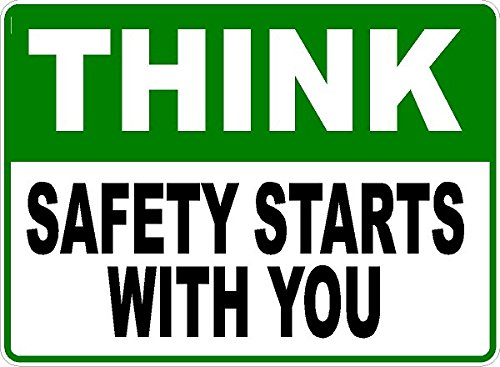 Workplace Safety Posters - Think Safety Starts with You Sign. 12x18 Metal. Workplace Employee Safety Sign. Made in USA