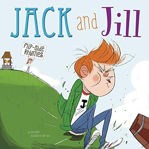 Jack and Jill Flip-Side Rhymes (Flip-Side Nursery Rhymes)