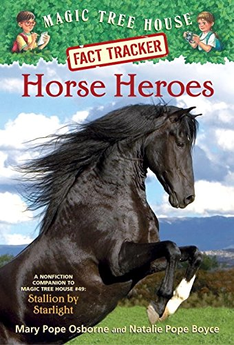 Horse Heroes: A Nonfiction Companion to Magic Tree House Merlin Mission #21: Stallion by Starlight (Magic Tree House (R) Fact Tracker)