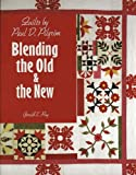 img - for Quilts by Paul D. Pilgrim: Blending the Old & the New book / textbook / text book