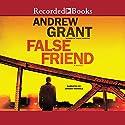 False Friend Audiobook by Andrew Grant Narrated by Jordan Harrold