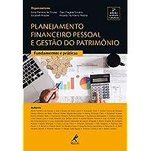Planejamento Financeiro Pessoal e Gestão do Patrimônio. Fundamentos e Práticas