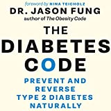 #2: The Diabetes Code: Prevent and Reverse Type 2 Diabetes Naturally