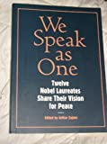 img - for We Speak As One Twelve Noble Laureates Share Their Vision for Peace book / textbook / text book