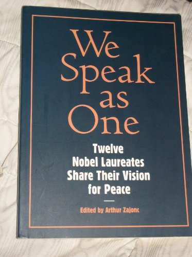 (We Speak As One Twelve Noble Laureates Share Their Vision for Peace)