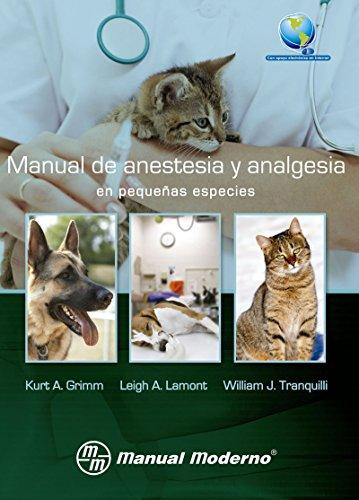 Manual de anestesia y analgesia en pequeñas especies (Spanish Edition)