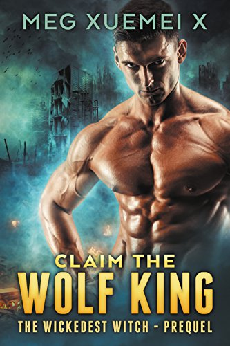 Claim the Wolf King: A Post-Apocalyptic Shifter Romance